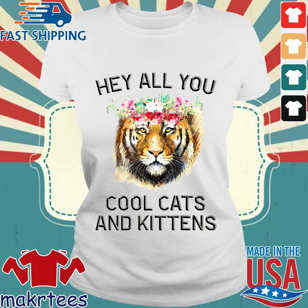 Joe Exotic Tiger Hey All You Cool Cats And Kittens Shirt Ladies trang