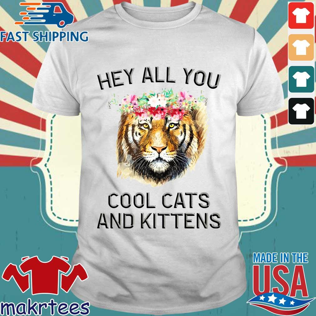 Joe Exotic Tiger Hey All You Cool Cats And Kittens Shirt