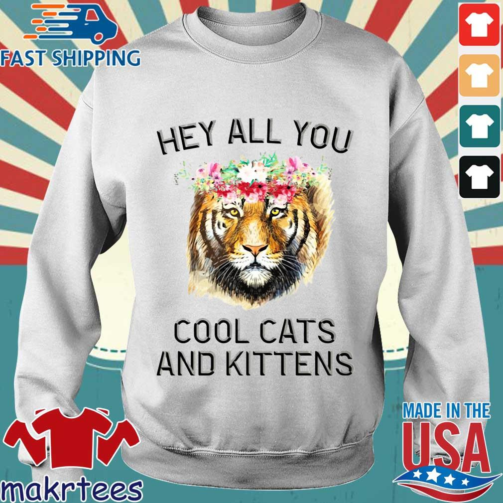 Joe Exotic Tiger Hey All You Cool Cats And Kittens Shirt Sweater trang