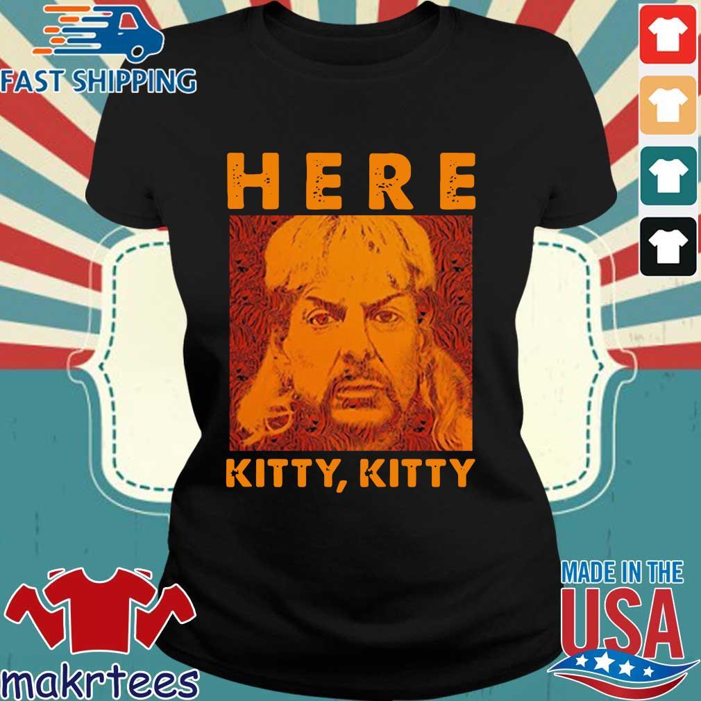 Joe Exotic Tiger King Here Kitty Kitty Shirt Ladies den
