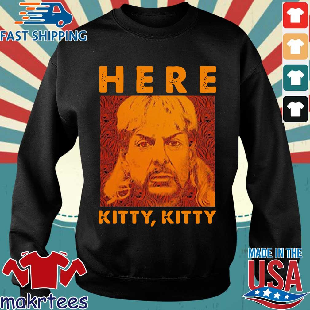 Joe Exotic Tiger King Here Kitty Kitty Shirt Sweater den