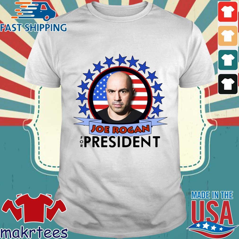 Joe Rogan 2020 For President Shirt