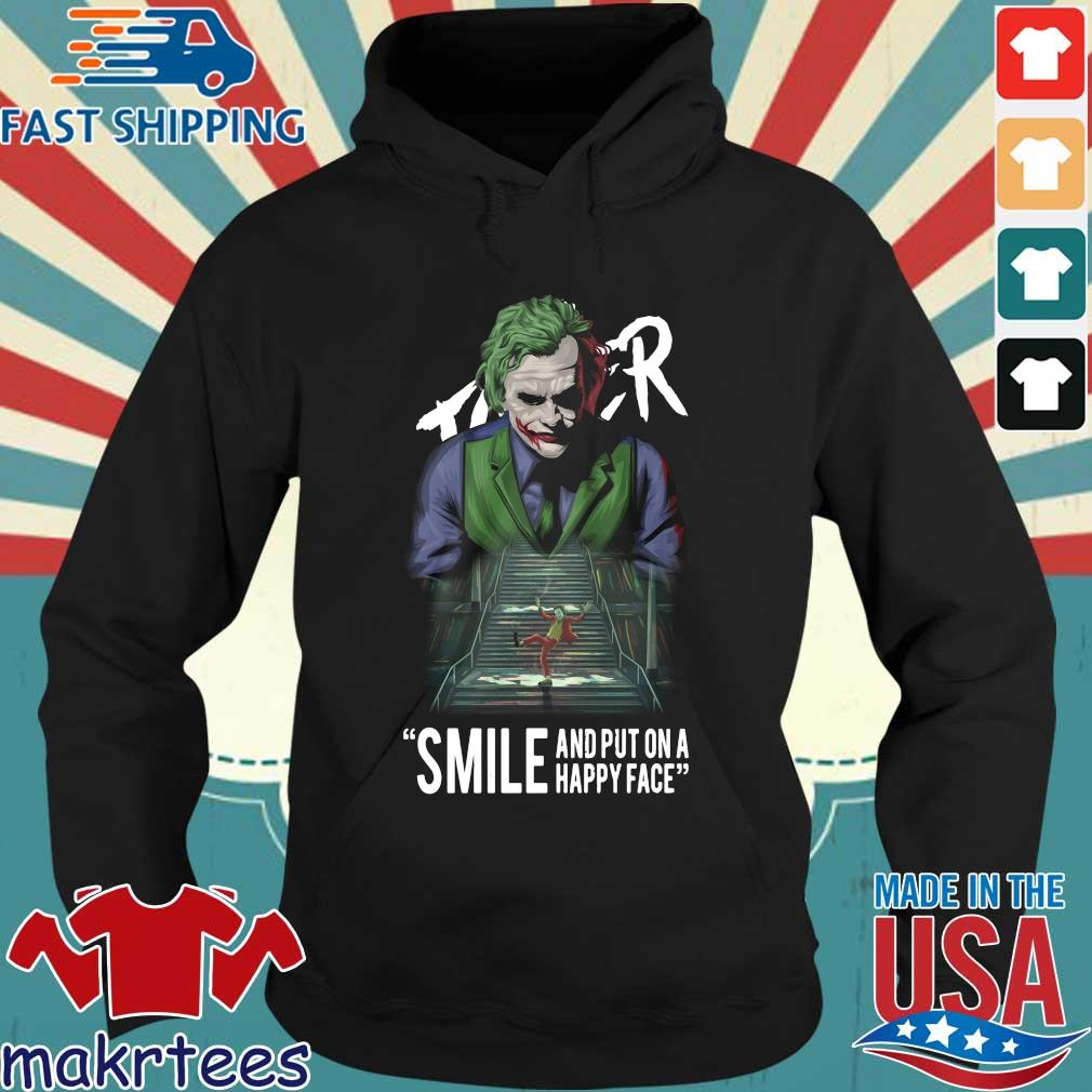Joker Smile And Put On A Happy Face Shirt Hoodie den