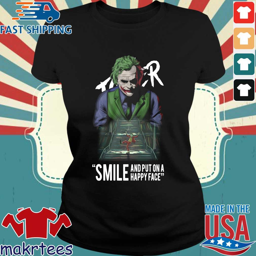 Joker Smile And Put On A Happy Face Shirt Ladies den