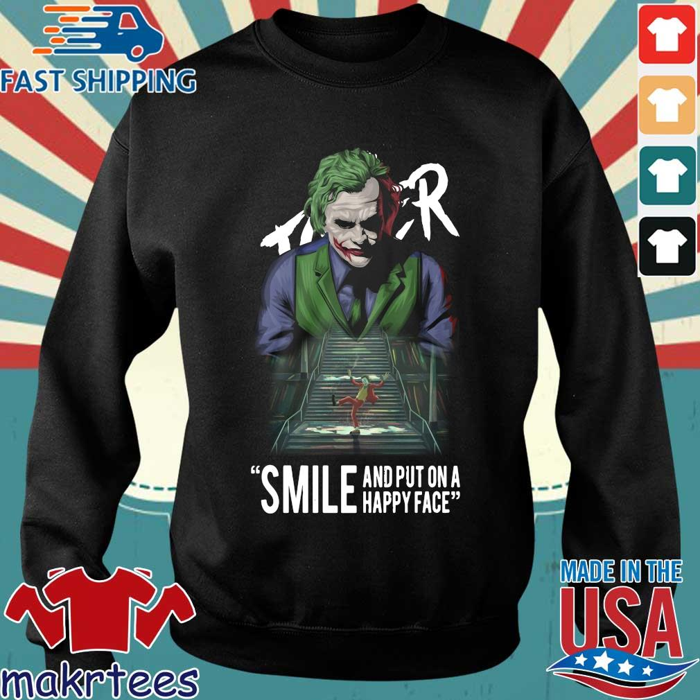 Joker Smile And Put On A Happy Face Shirt Sweater den