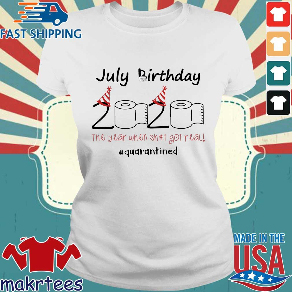 July Birthday 2020 Toilet Paper The Year When Shit Got Real #quarantine Shirt Ladies trang