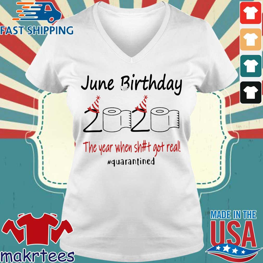 June Birthday 2020 The Year When Shit Got Real #quarantined T-s Ladies V-neck trang