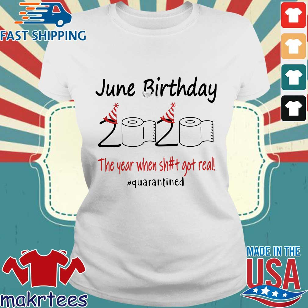 June Birthday 2020 The Year When Shit Got Real #quarantined T-s Ladies trang