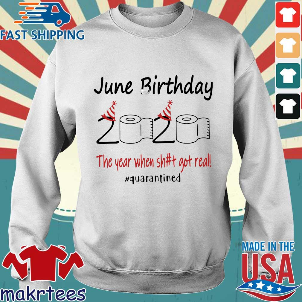 June Birthday 2020 The Year When Shit Got Real #quarantined T-s Sweater trang