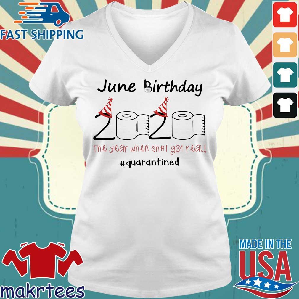 June Birthday 2020 Toilet Paper The Year When Shit Got Real #quarantine Shirt Ladies V-neck trang