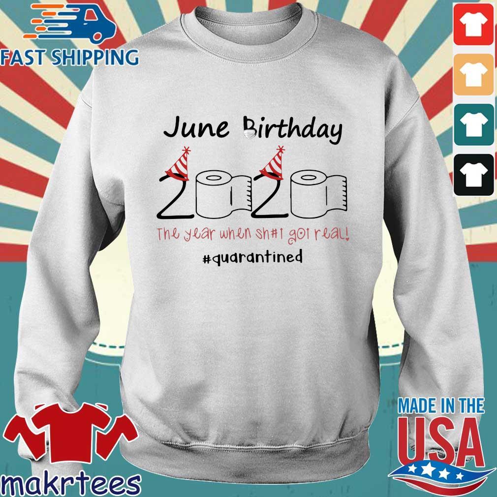 June Birthday 2020 Toilet Paper The Year When Shit Got Real #quarantine Shirt Sweater trang