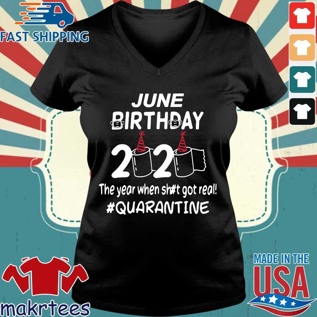 June Birthday 2020 Toilet Paper The Year When Shit Got Real Quarantined Shirt Ladies V-neck den