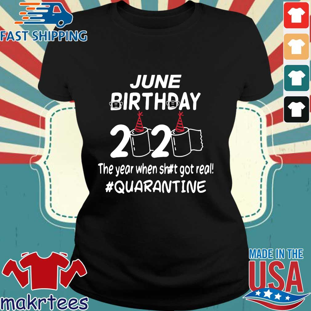 June Birthday 2020 Toilet Paper The Year When Shit Got Real Quarantined Shirt Ladies den