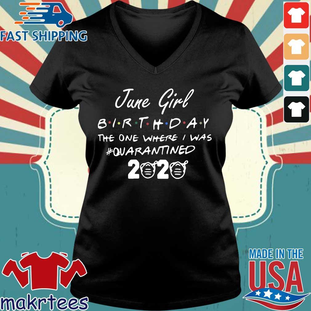 June Girl Birthday The One Where I Was #quarantined 2020 Shirt Ladies V-neck den