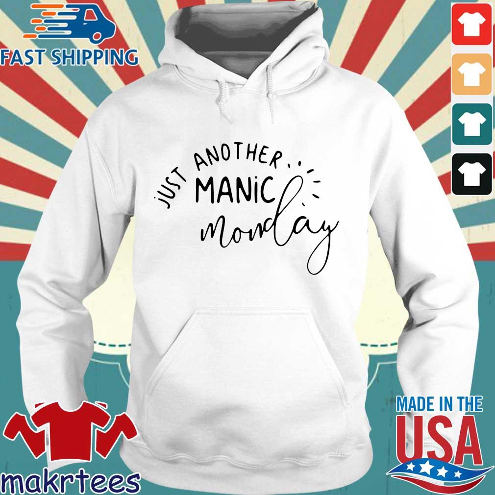 Just Another Manic Monday Shirt Hoodie trang