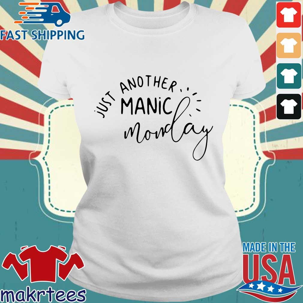 Just Another Manic Monday Shirt Ladies trang