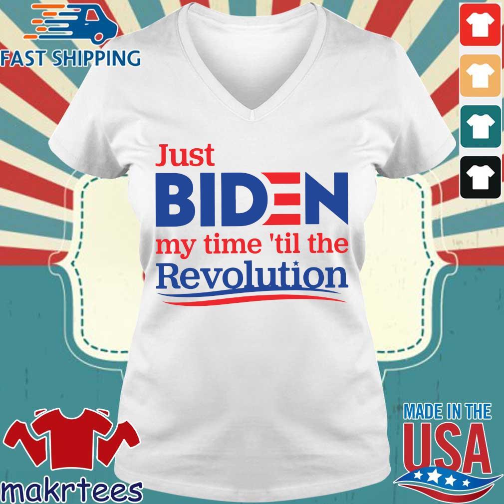 Just Biden My Time 'til The Revolution Shirt Ladies V-neck trang