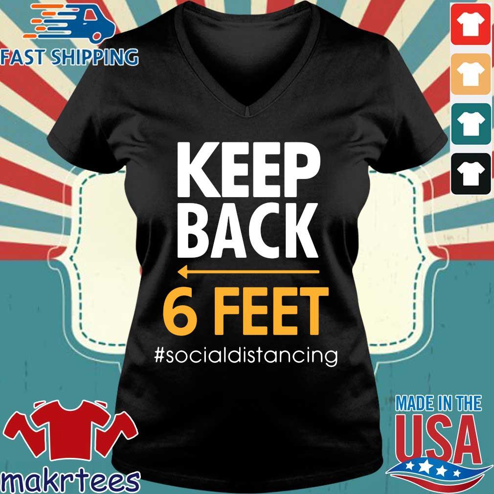 Keep Back 6 Feet #socialdistancing Tee Shirt Ladies V-neck den
