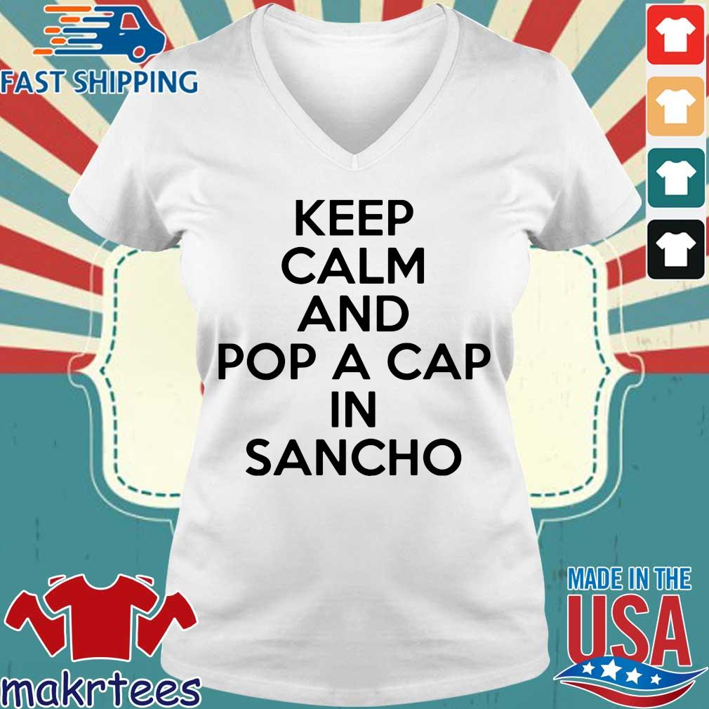 Keep Calm And Pop A Cap In Sancho Shirt Ladies V-neck trang