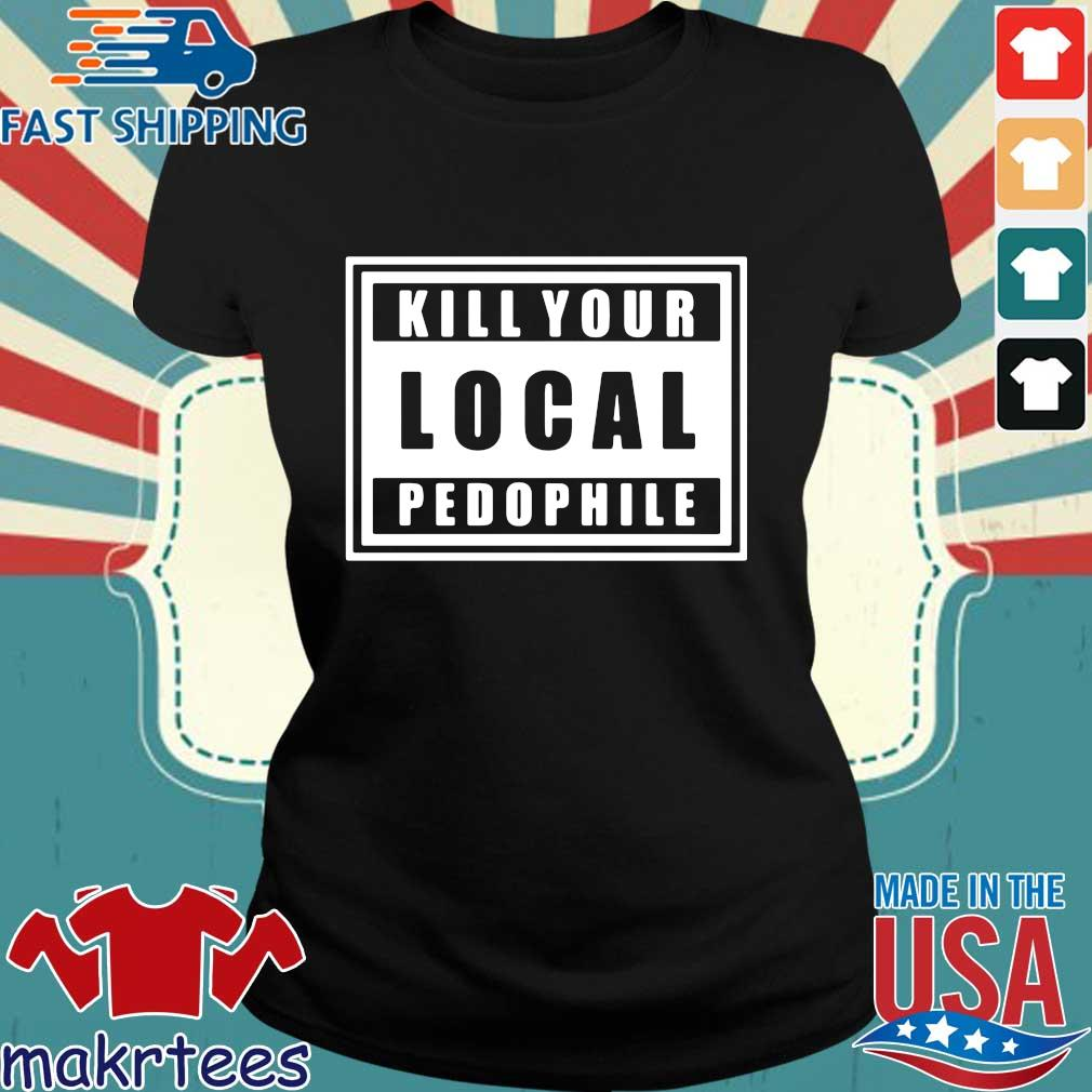 Kill Your Local Pedophile Official T-s Ladies den