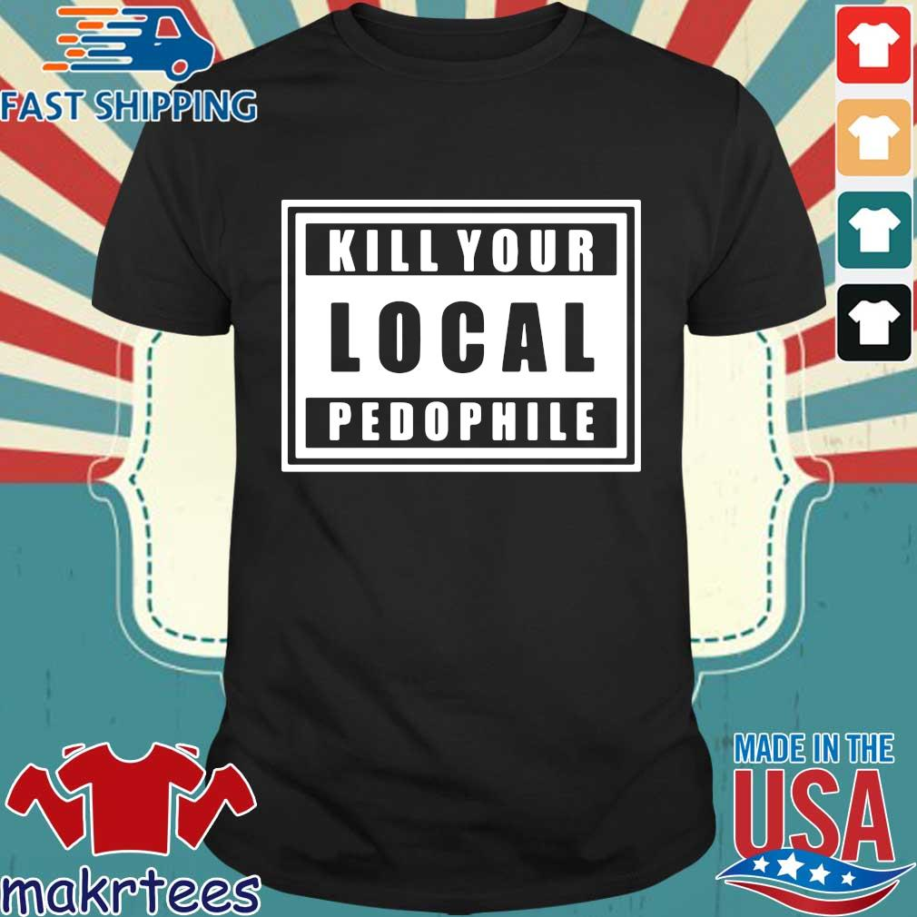 Kill Your Local Pedophile Official T-shirt