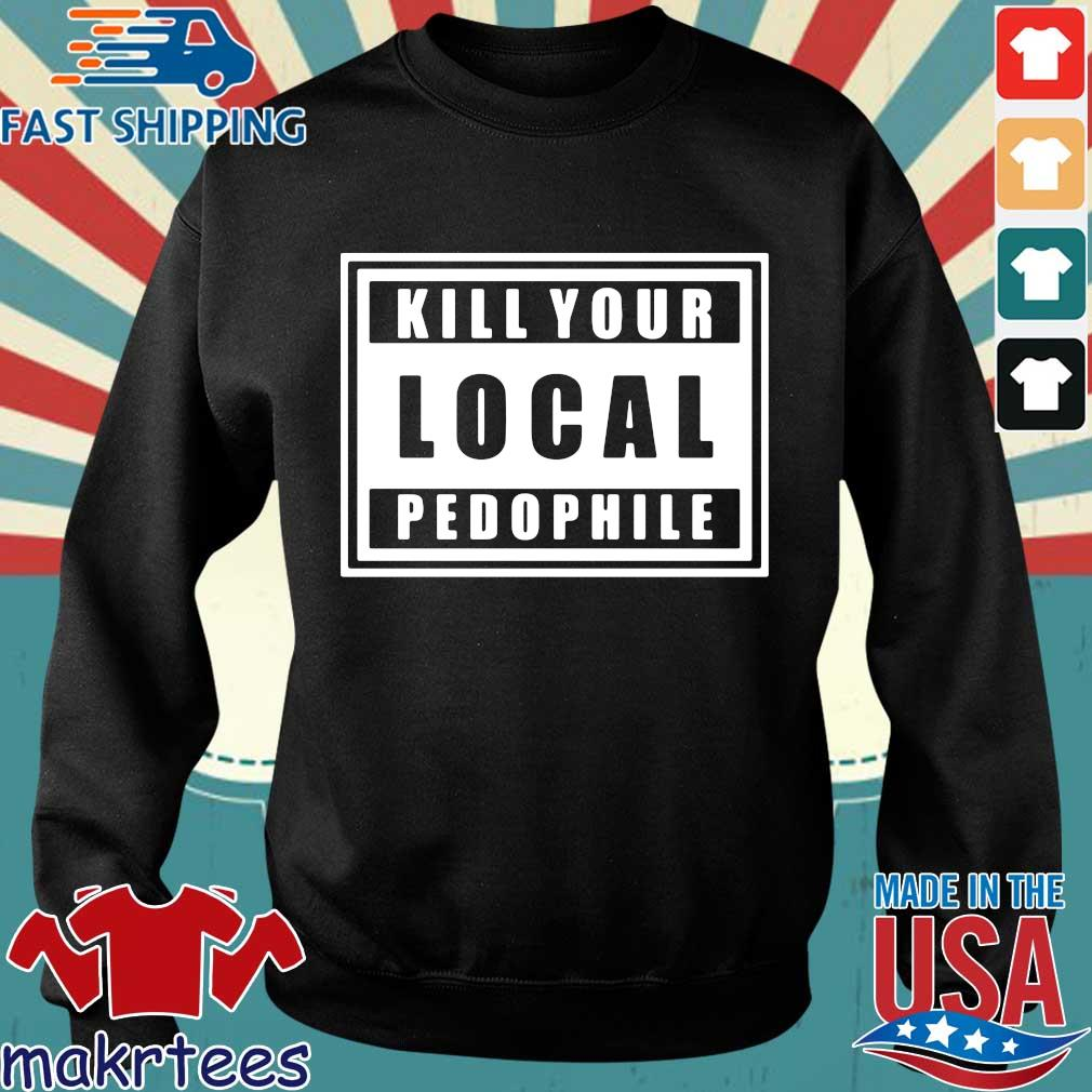 Kill Your Local Pedophile Official T-s Sweater den