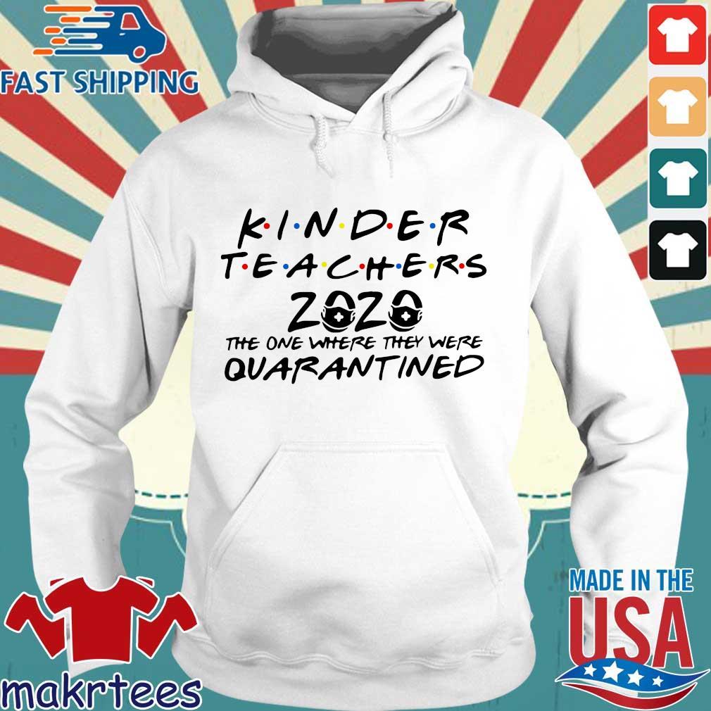 Kinder Teachers 2020 The One Where They Were Quarantined Shirt Hoodie trang
