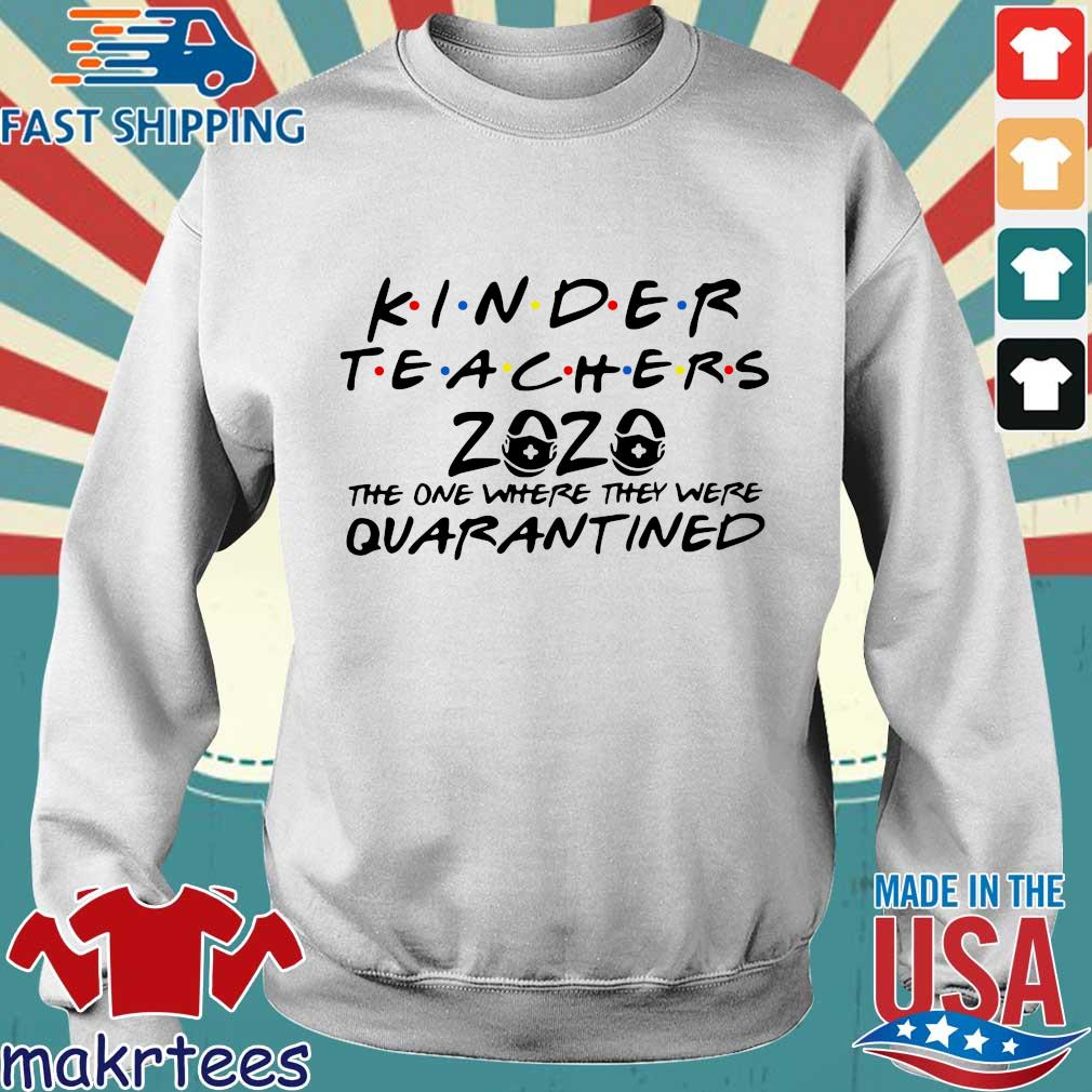 Kinder Teachers 2020 The One Where They Were Quarantined Shirt Sweater trang