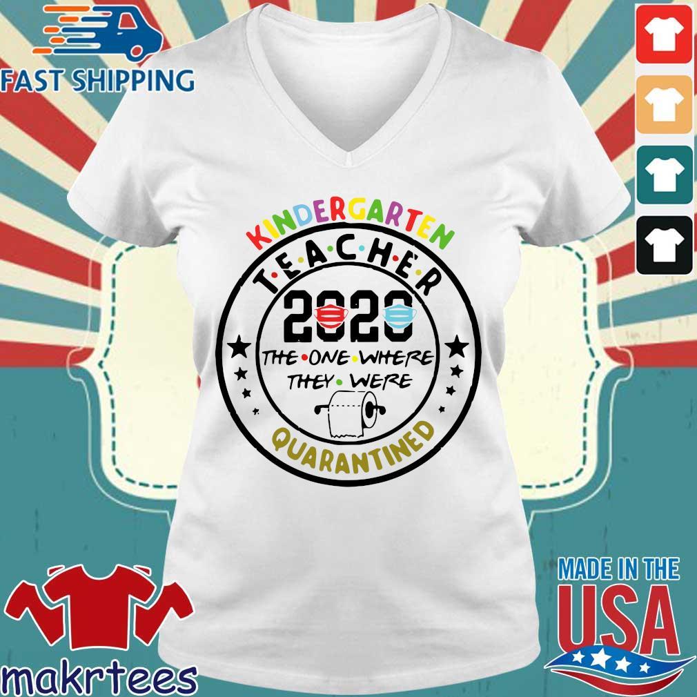 Kindergarten Teacher 2020 The One Where They Were Toilet Paper Quarantined Shirt Ladies V-neck trang