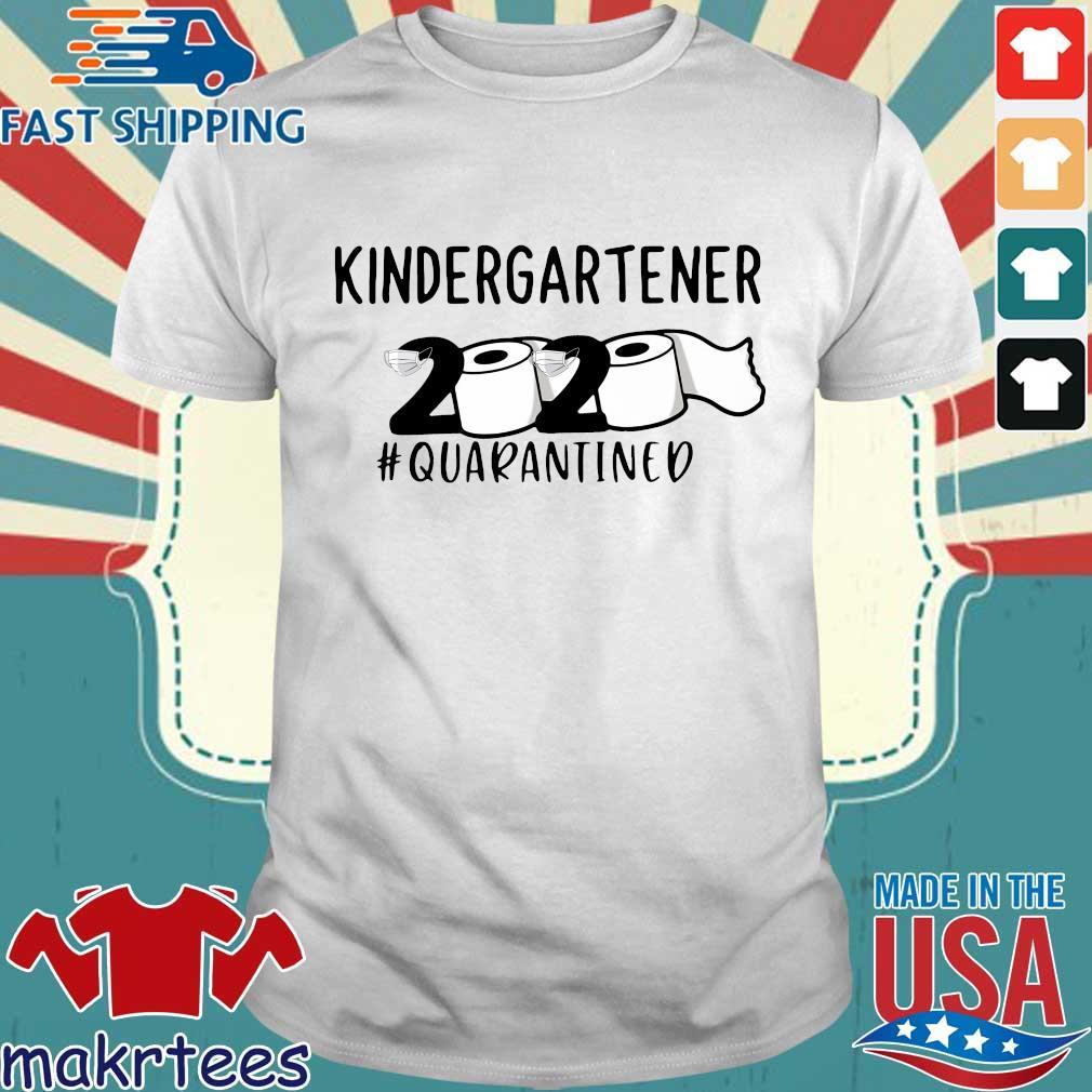 kindergartener 2020 Toilet Paper #quarantined Shirt