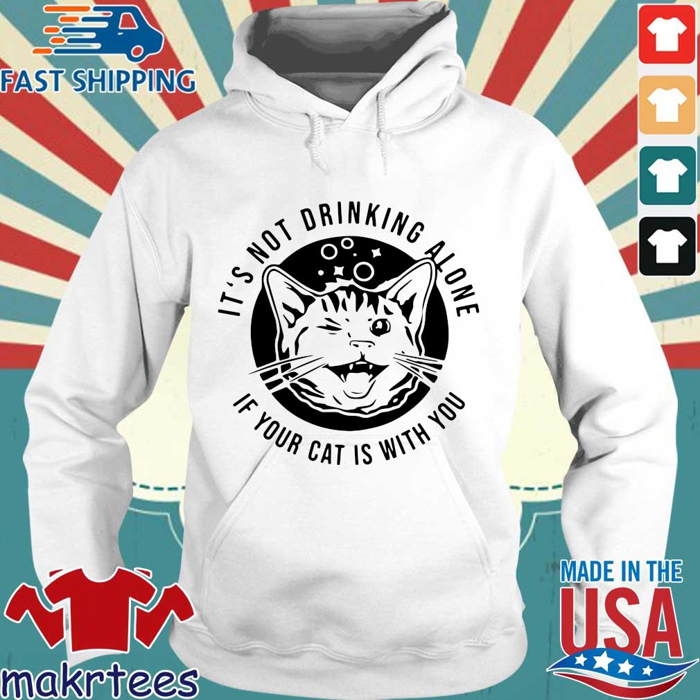 Kitten Cat It's Not Drinking Alone If Your Cat Is With You Shirt Hoodie trang