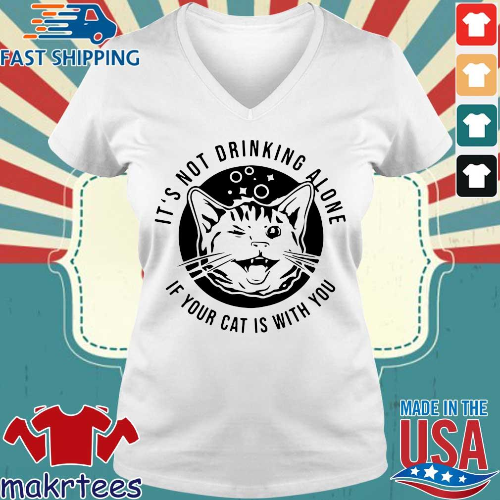 Kitten Cat It's Not Drinking Alone If Your Cat Is With You Shirt Ladies V-neck trang