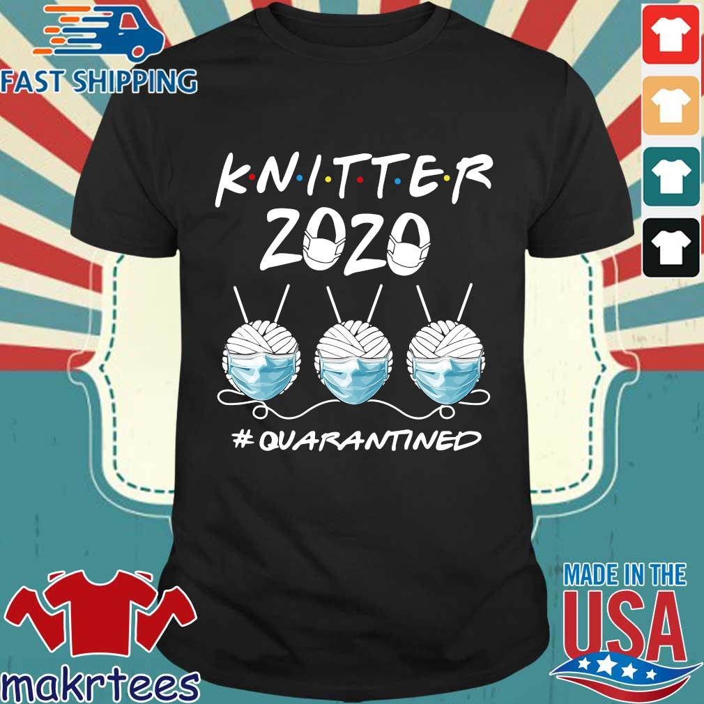 Knitter 2020 Quarantined Shirts