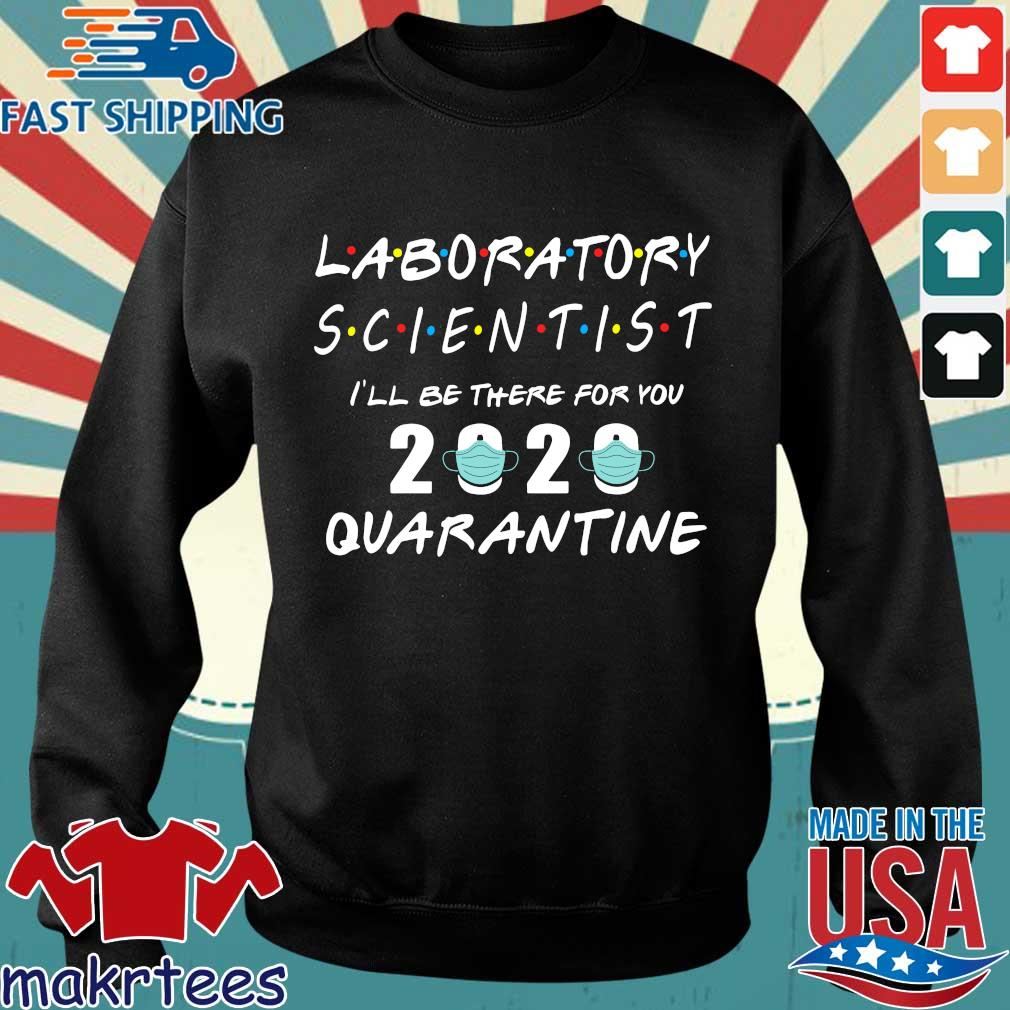 Laboratory I'll Be There For You 2020 Quarantine Shirt Sweater den