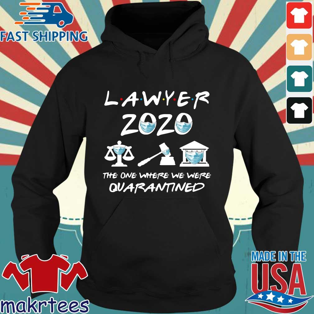 Lawyer 2020 Friends The One Where They Were Quarantined Shirt Hoodie den
