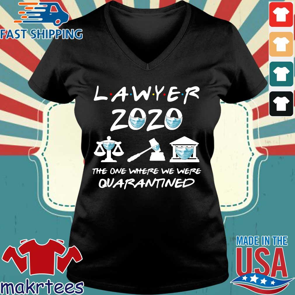 Lawyer 2020 Friends The One Where They Were Quarantined Shirt Ladies V-neck den