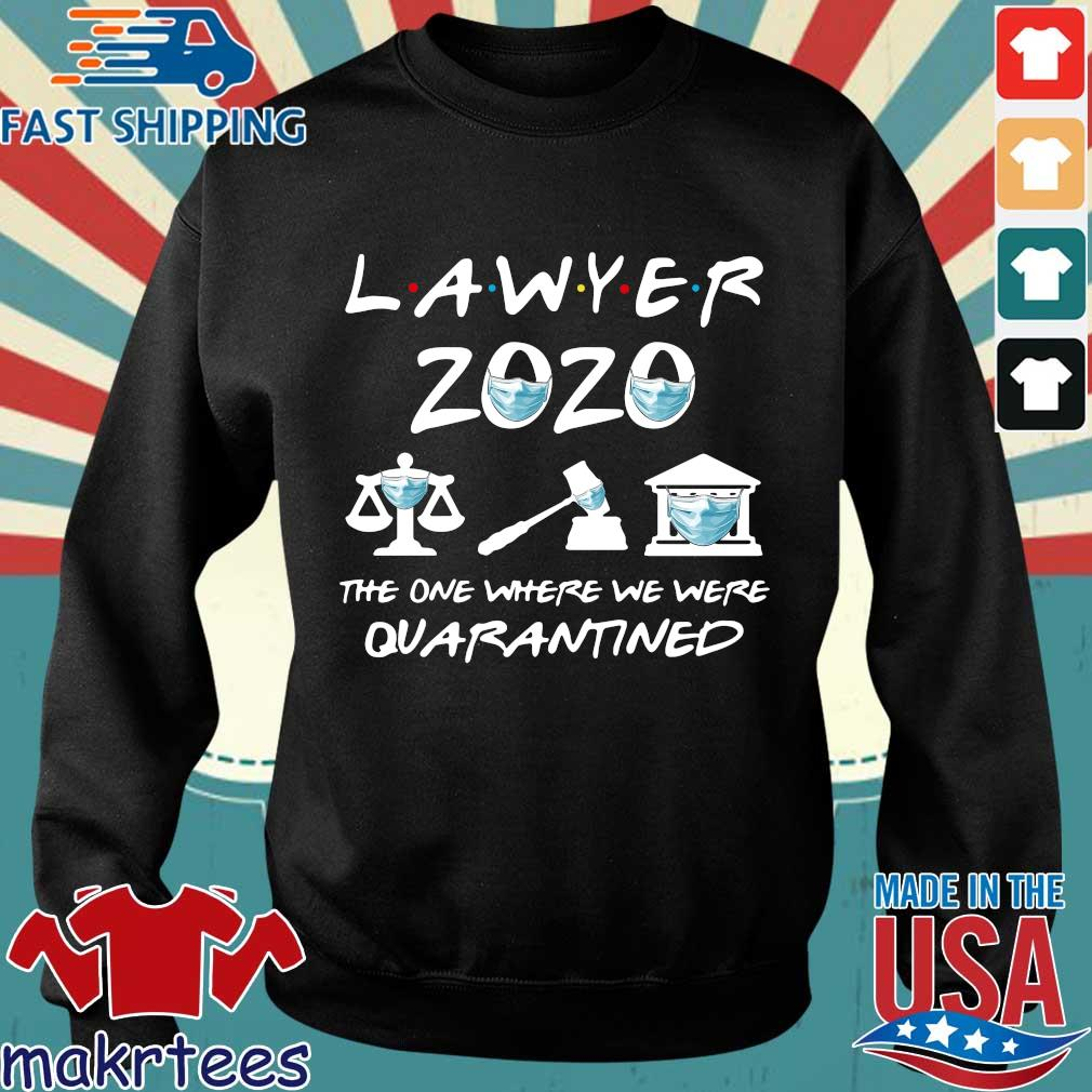 Lawyer 2020 Friends The One Where They Were Quarantined Shirt Sweater den