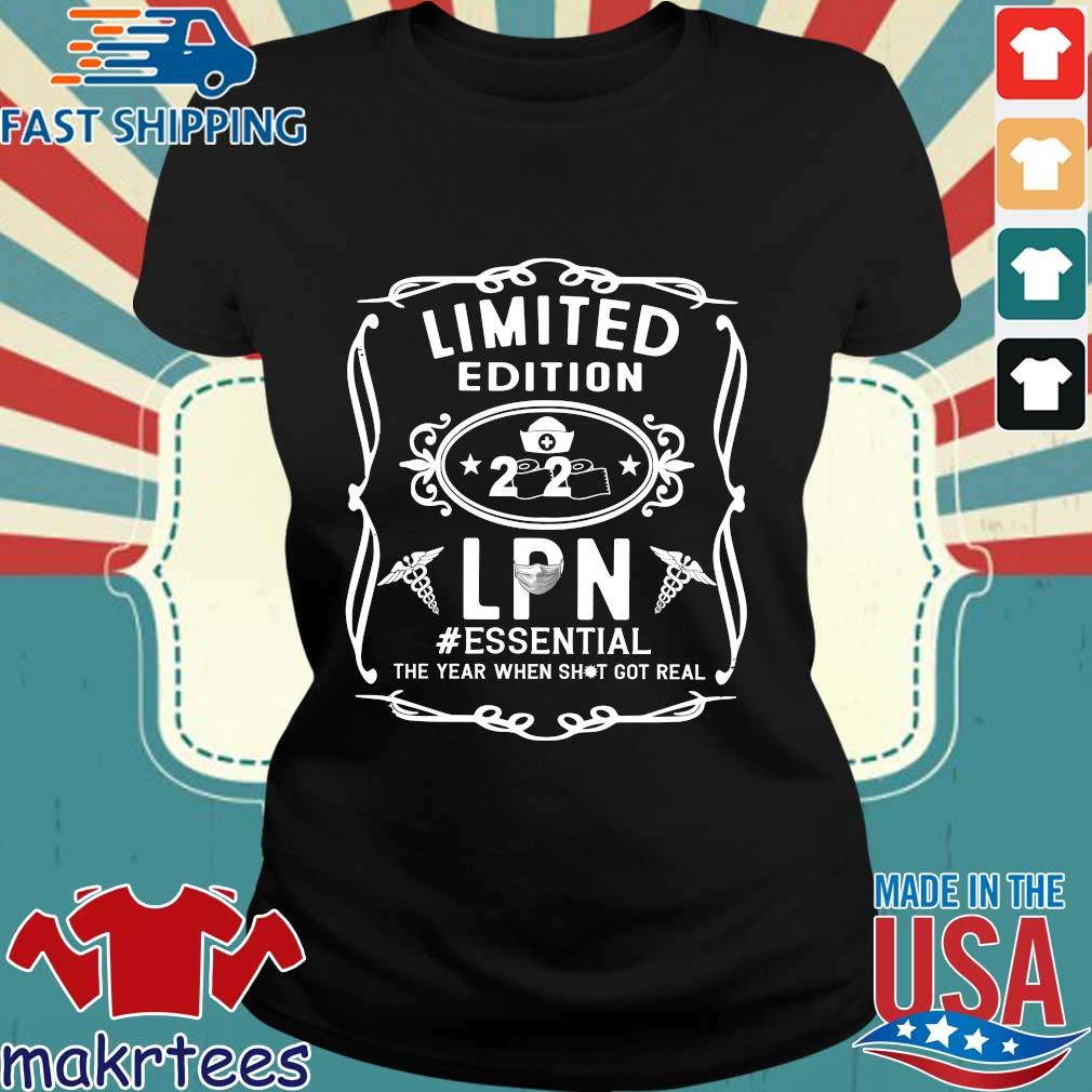 Limited Edition 2020 Lpn Essential The Year When Shit Got Real Shirt Ladies den