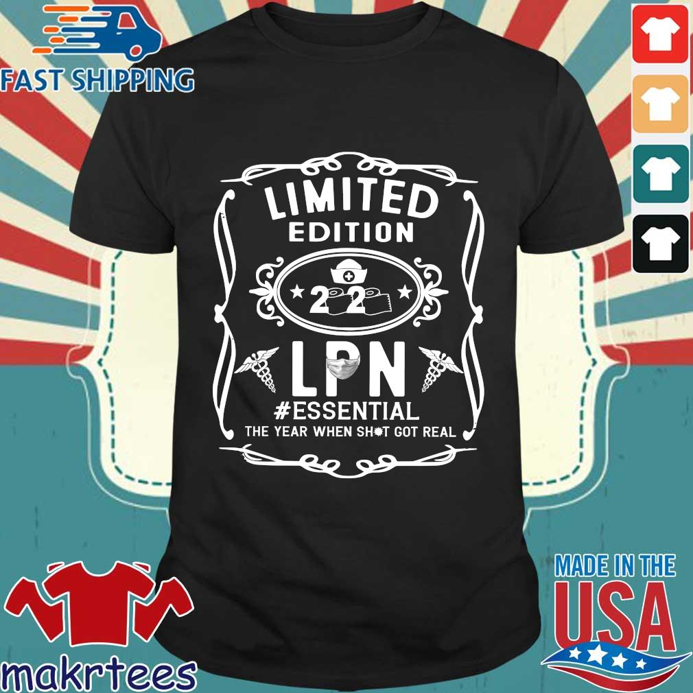Limited Edition 2020 Lpn Essential The Year When Shit Got Real Shirt