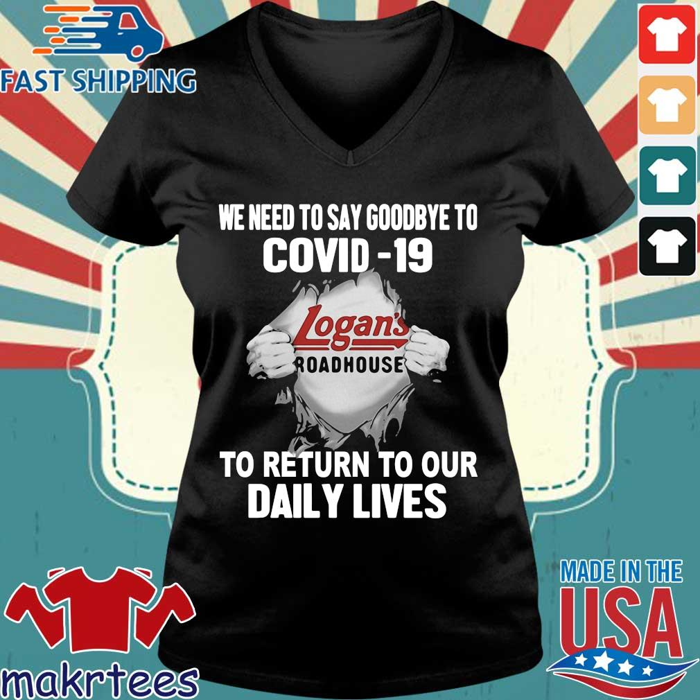 Logans Roadhouse We Need To Say Goodbye To Covid19 Toreturn To Our Daiuly Lives Shirt Ladies V-neck den