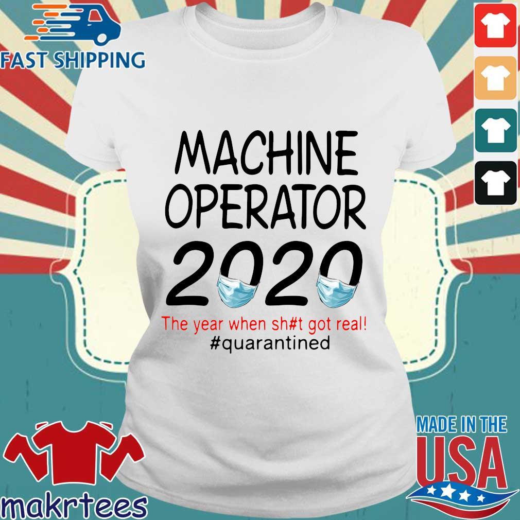 Machine Operator 2020 Quarantined Shirt Ladies trang