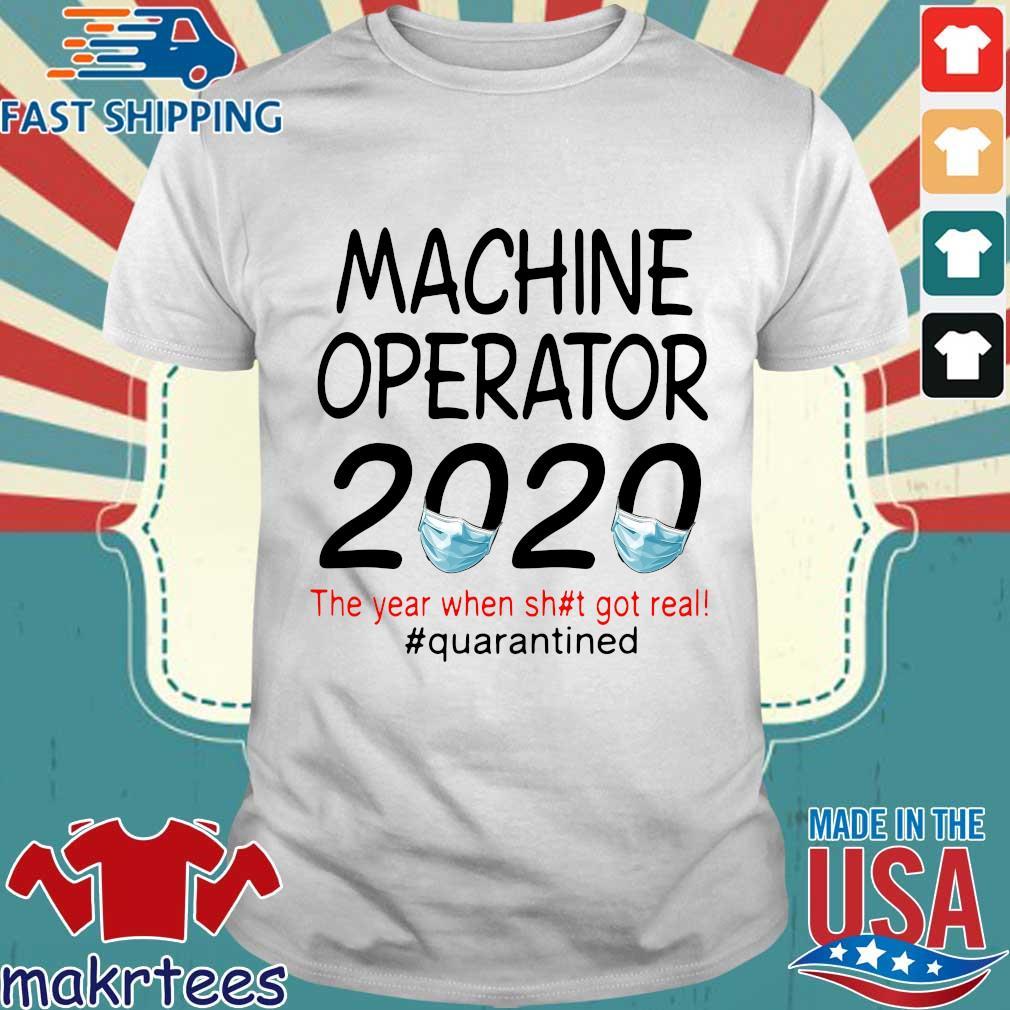 Machine Operator 2020 Quarantined Shirt