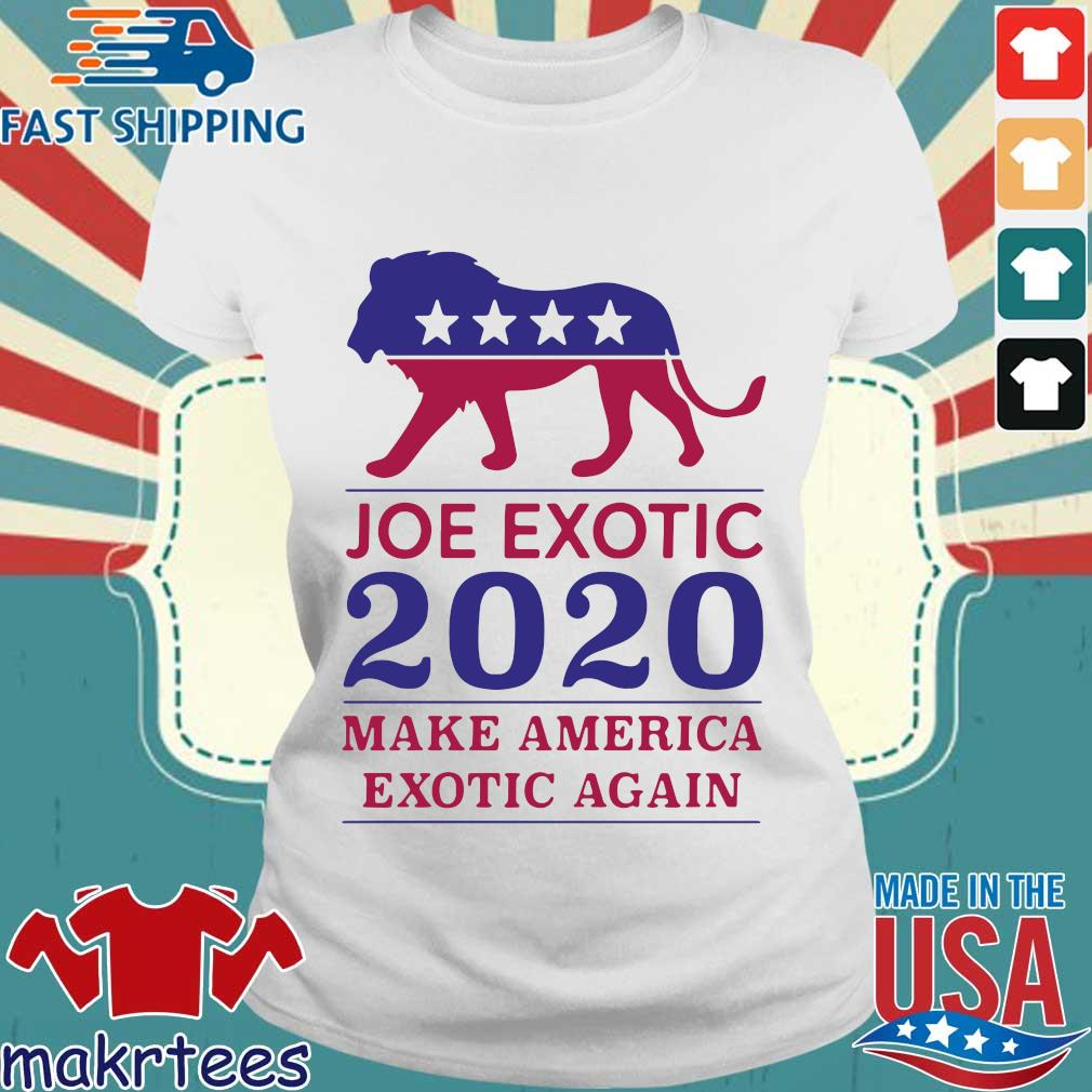 Make America Exotic Again Joe Exotic 2020 Us Shirt Ladies trang