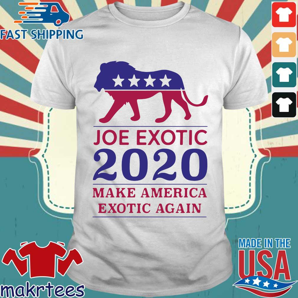 Make America Exotic Again Joe Exotic 2020 Us Shirt