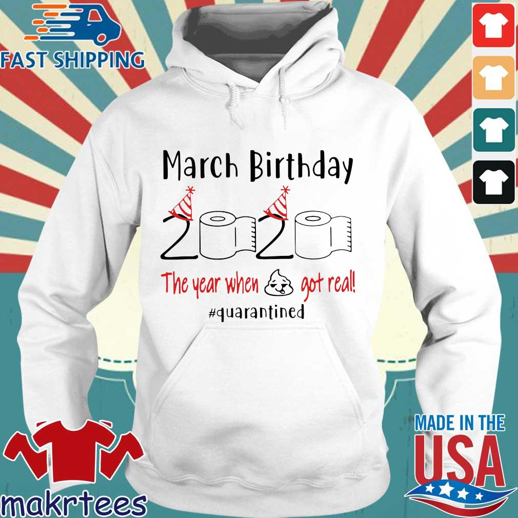 March Birthday 2020 Toilet Paper The Year When Shit Got Real #quarantine Shirts Hoodie trang