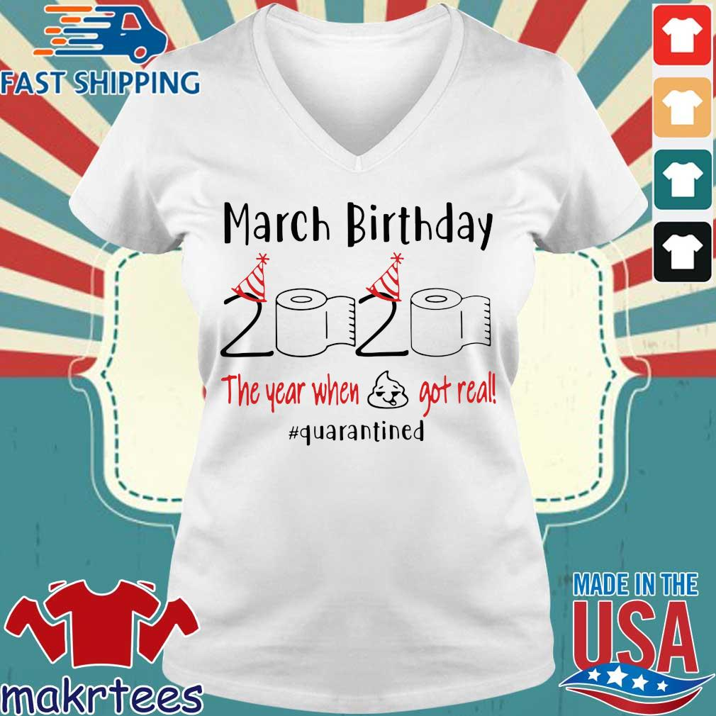 March Birthday 2020 Toilet Paper The Year When Shit Got Real #quarantine Shirts Ladies V-neck trang