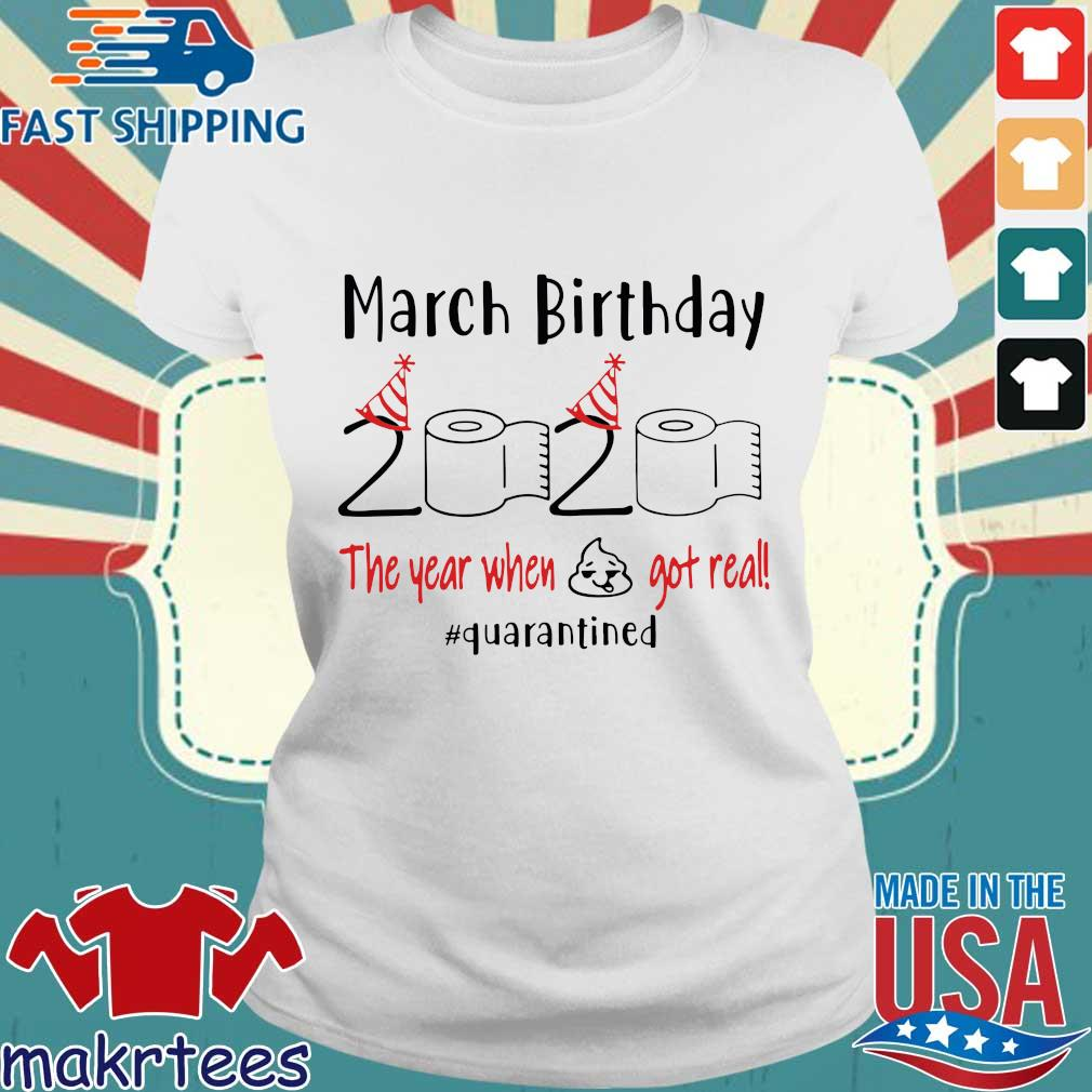 March Birthday 2020 Toilet Paper The Year When Shit Got Real #quarantine Shirts Ladies trang