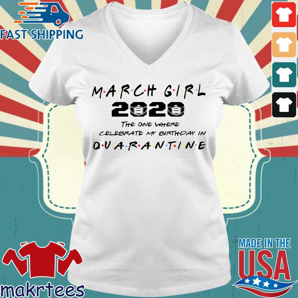 March Girl 2020 The One Where I Celebrate My Birthday In Quarantine Shirt Ladies V-neck trang