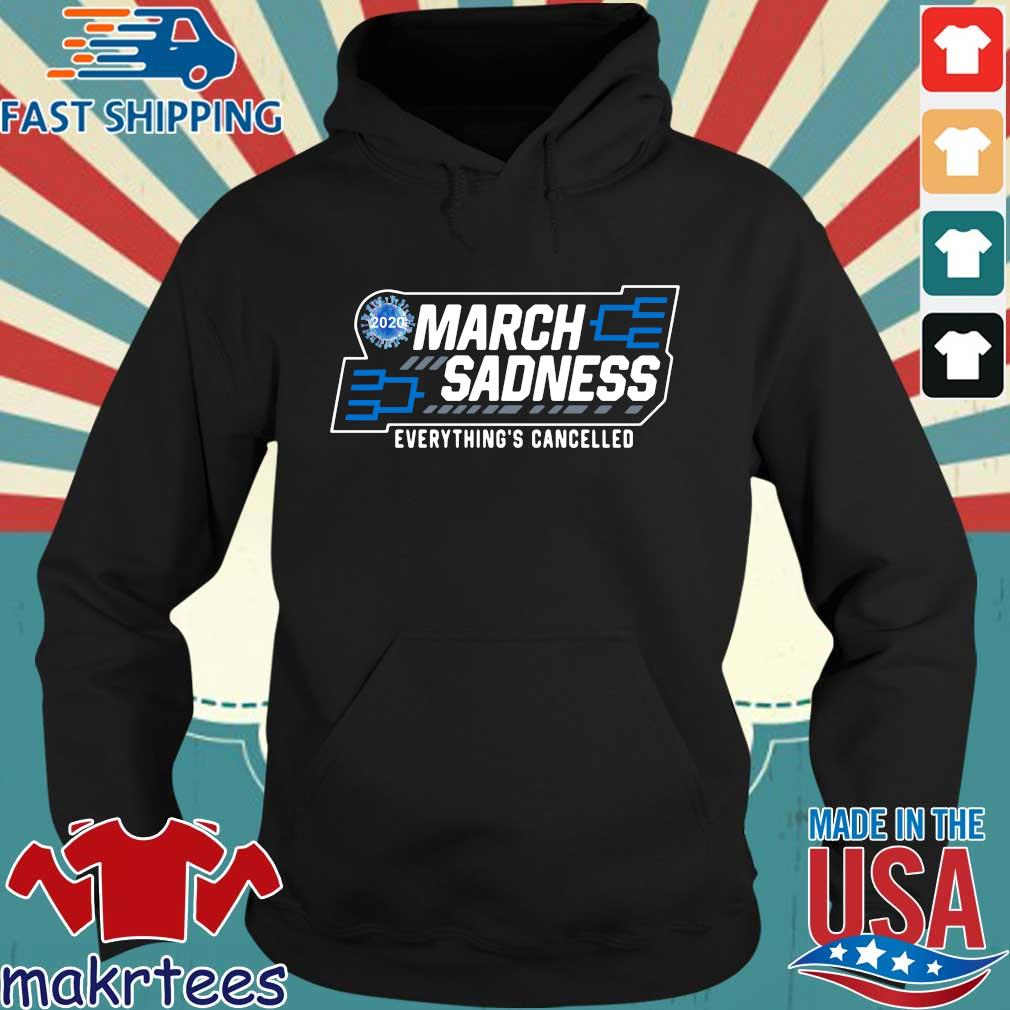March Sadness Everythings Cancelled Parody Funny Basketball Shirts Official Tee Hoodie den