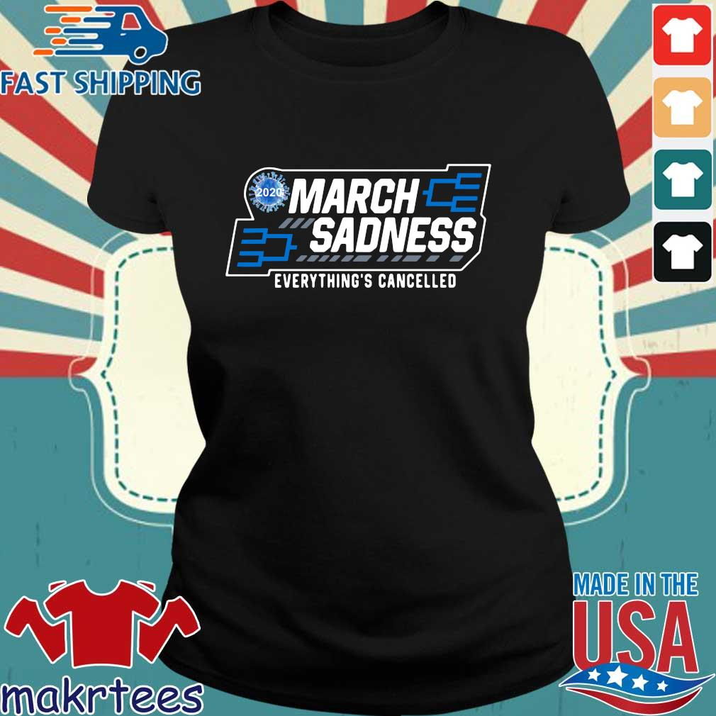 March Sadness Everythings Cancelled Parody Funny Basketball Shirts Official Tee Ladies den